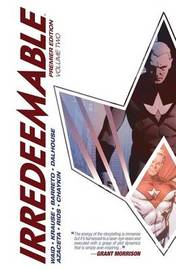 Irredeemable Premier Edition: Volume 2 by Mark Waid