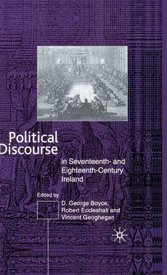 Political Discourse in Seventeenth- and Eighteenth-Century Ireland by D.George Boyce