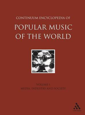 Continuum Encyclopedia of Popular Music of the World: v. 1 by John Shepherd