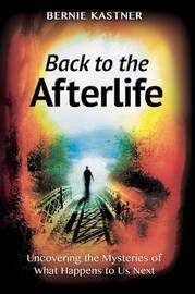 Back to the Afterlife by Bernie Kastner