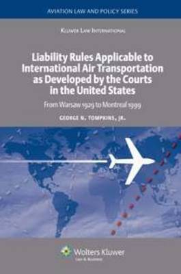 Liability Rules Applicable to International Air Transportation as Developed by the Courts in the United States by George N. Tompkins image
