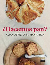 Hacemos Pan / Let's Make Bread by Alma Obregon