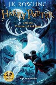 Harry Potter and the Prisoner of Azkaban #3 (Large Print Ed.) by J.K. Rowling