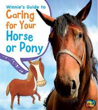 Winnie's Guide to Caring for Your Horse or Pony by Anita Ganeri