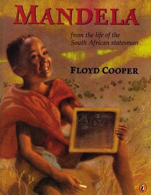 Mandela: from the Life of the by Floyd Cooper