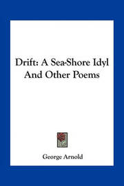 Drift: A Sea-Shore Idyl and Other Poems by George Arnold