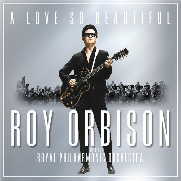A Love So Beautiful by Roy Orbison And The Royal Philharmonic Orchestra