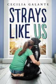 Strays Like Us by Cecilia Galante
