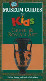 Off the Wall Museum Guides for Kids - Greek and Roman Art by R. Knapp image