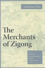 The Merchants of Zigong by Madeleine Zelin image