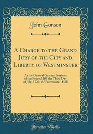 A Charge to the Grand Jury of the City and Liberty of Westminster by John Gonson image