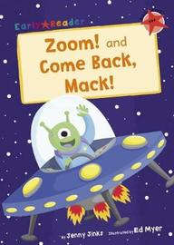 Zoom! and Come Back, Mack! (Early Reader) by Jenny Jinks
