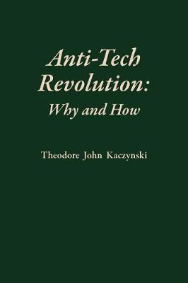 Anti-Tech Revolution by Theodore Kaczynski