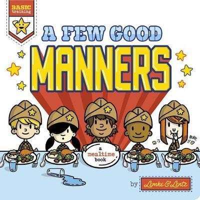 A Few Good Manners by Donald Lemke