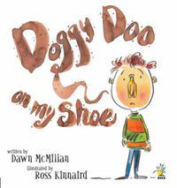 Doggy Doo on My Shoe by Dawn McMillan