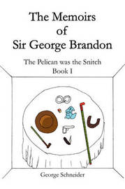 The Memoirs of Sir George Brandon by George Schneider, JR (Emeritus,) image