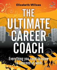The Ultimate Career Coach: Everything You Need to Know to Succeed at Work by Langdon Ken image