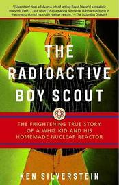 Radioactive Boy Scout, the by Ken Silverstein image