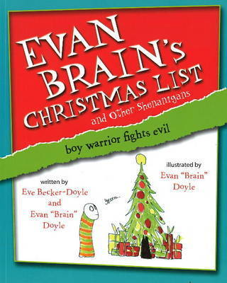 Evan Brain's Christmas List and Other Shenanigans: Boy Warrior Fights Evil by Eve Becker-Doyle
