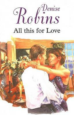 All This for Love by Denise Robins