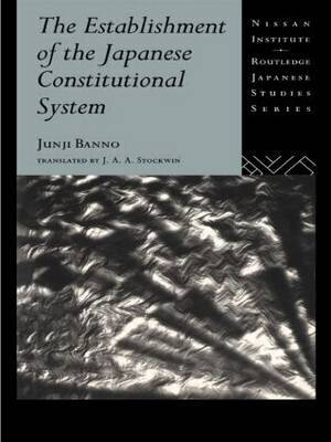 The Establishment of the Japanese Constitutional System by Junji Banno image