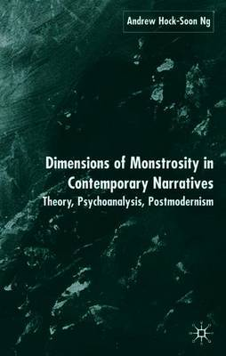 Dimensions of Monstrosity in Contemporary Narratives by A. Ng image
