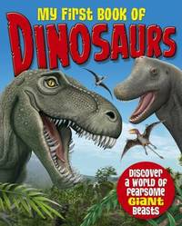 My First Book of Dinosaurs by Katie Woolley