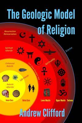 The Geologic Model of Religion by Andrew Clifford