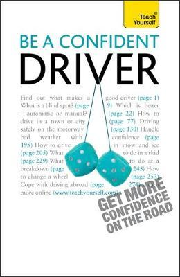 Be a Confident Driver by John Henderson