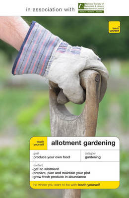 Teach Yourself Allotment Gardening by Geoff Stokes