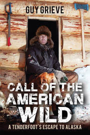 Call of the American Wild by Guy Grieve