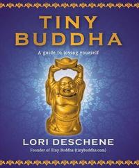 Tiny Buddha by Lori Deschene
