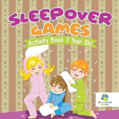Sleepover Games Activity Book 7 Year Old by Educando Kids