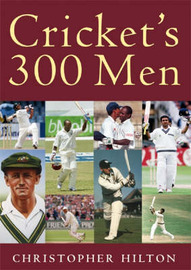 Cricket's 300 Men (+ 1) by Christopher Hilton image