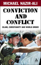 Conviction and Conflict by Michael Nazir-Ali