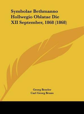 Symbolae Bethmanno Hollwegio Oblatae Die XII September, 1868 (1868) by Carl Georg Bruns image