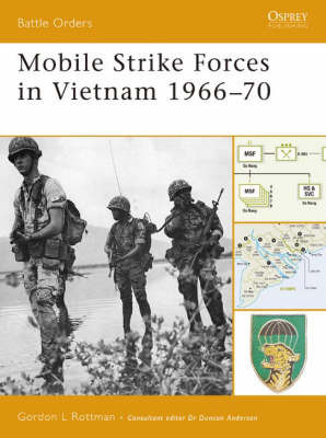Mobile Strike Forces in Vietnam 1966-70 by Gordon Rottman