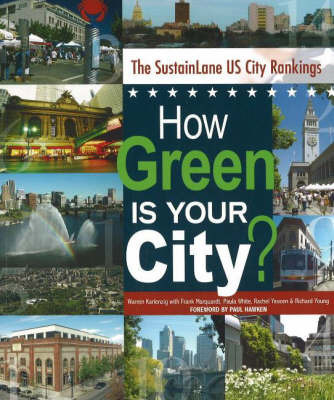 How Green is Your City?: The SustainLane US City Rankings by Warren Karlenzig