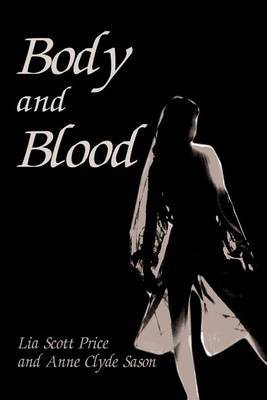 Body and Blood by Lia Scott Price