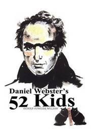 Daniel Webster's 52 Kids by Donna J. Wilson image