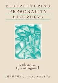 Restructuring Personality Disorders by Jeffrey J. Magnavita