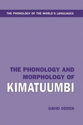 The Phonology and Morphology of Kimatuumbi by David Odden image