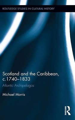 Scotland and the Caribbean, c.1740-1833 by Michael Morris image