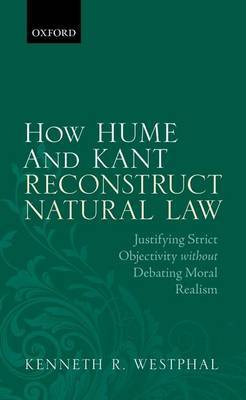How Hume and Kant Reconstruct Natural Law by Kenneth R Westphal image