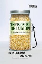 The Biofuel Delusion by Mario Giampietro