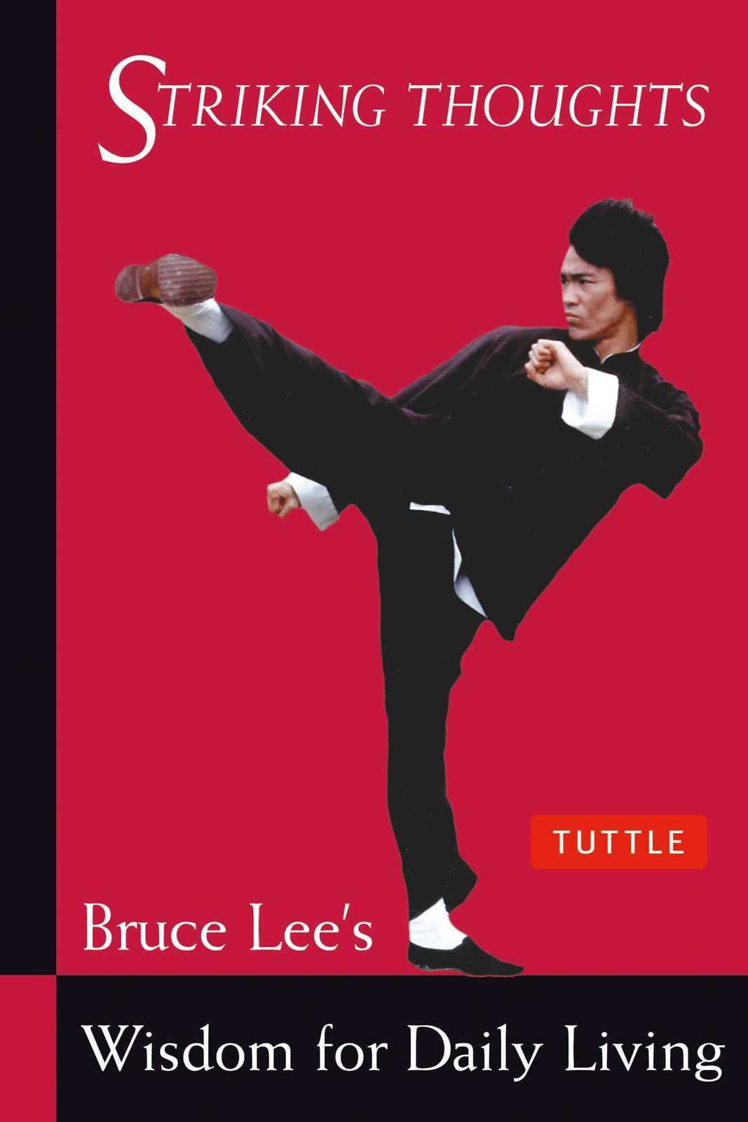 Striking Thoughts: Bruce Lee's Wisdom for Daily Living by Bruce Lee image