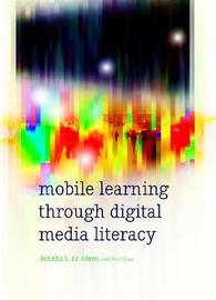 Mobile Learning through Digital Media Literacy by Belinha S De Abreu image