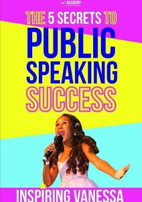 The 5 Secrets to Public Speaking Success by Inspiring Vanessa image