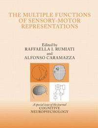 The Multiple Functions of Sensory-Motor Representations