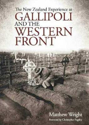 New Zealand Experience at Gallipoli and the Western Front by Matthew Wright image
